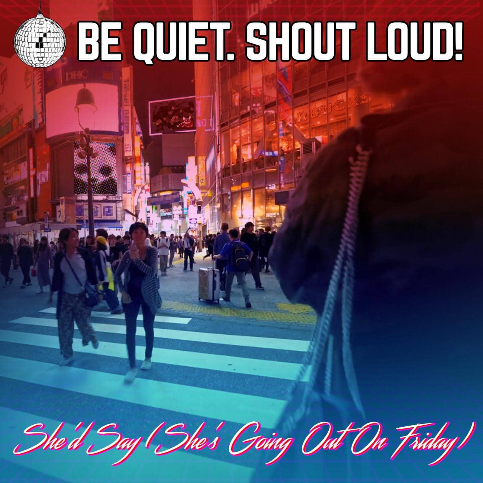 Be Quiet. Shout Loud! single artwork