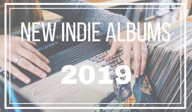 New indie albums 2019