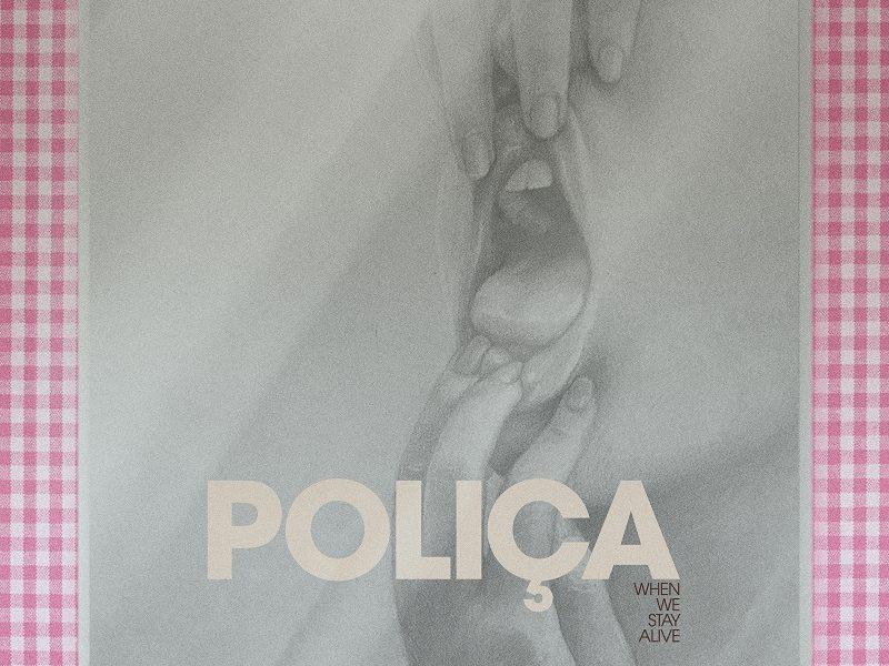 Polica When we stay alive album artwork