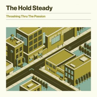 The Hold Steady Thrashing Thru The Passion artwork