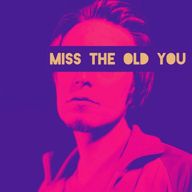 East-Harbor-Miss-the-Old-You-artwork.jpeg