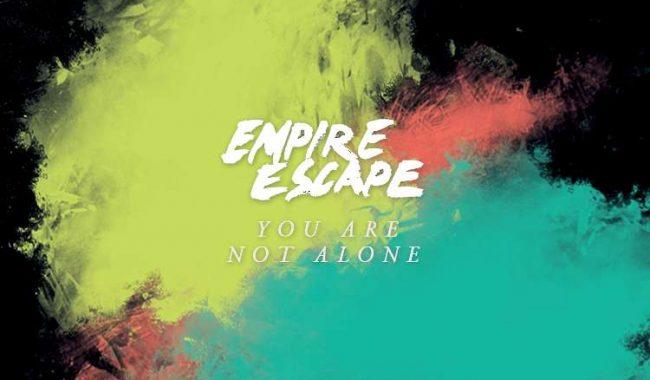 Empire-Escape-You-Are-Not-Alone-5000-5000.jpg