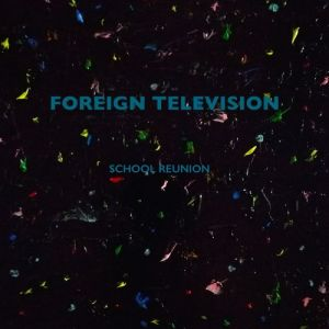 Foreign-Television-School-Reunion-artwork.jpg