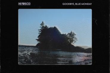 Hi-frisco-Goodbye-Blue-Monday-artwork.jpg