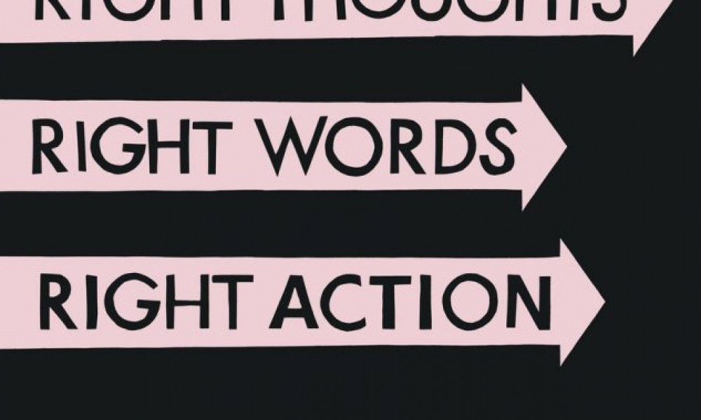 Right_Thoughts_Right_Words_Right_Action.jpg