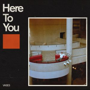 Vases-Here-To-You-artwork.jpeg