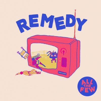 all-the-few-remedy-artwork.jpg
