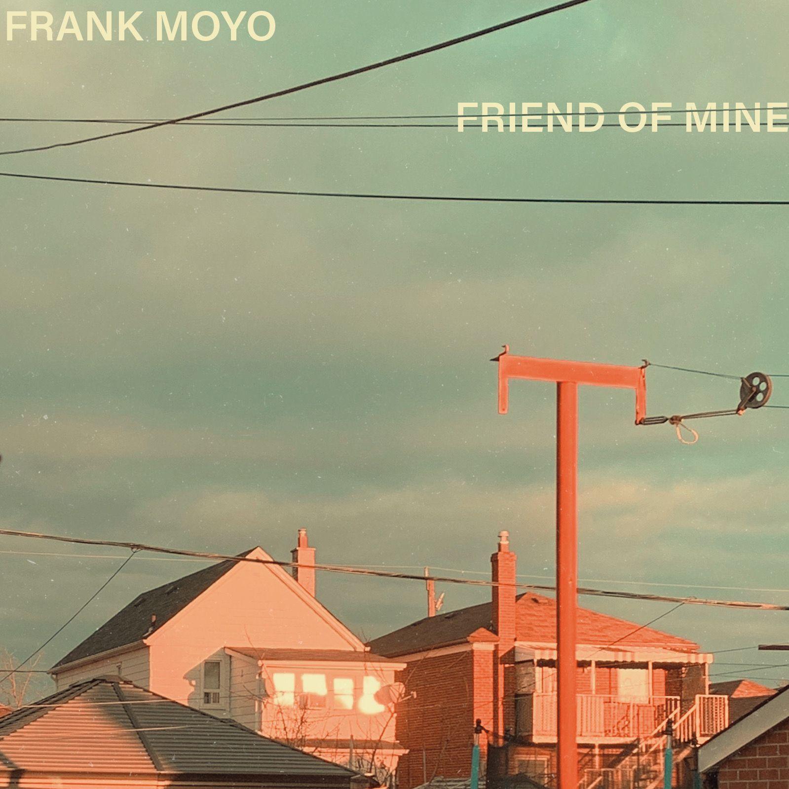 frank-moyo-friend-of-mine-artwork.jpg