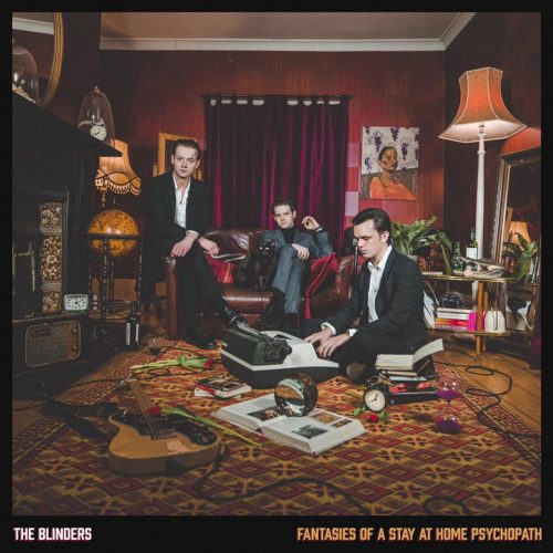 The Blinders Fantasies Of A Stay At Home Psychopath album artwork